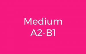 MEDIUM A2-B1